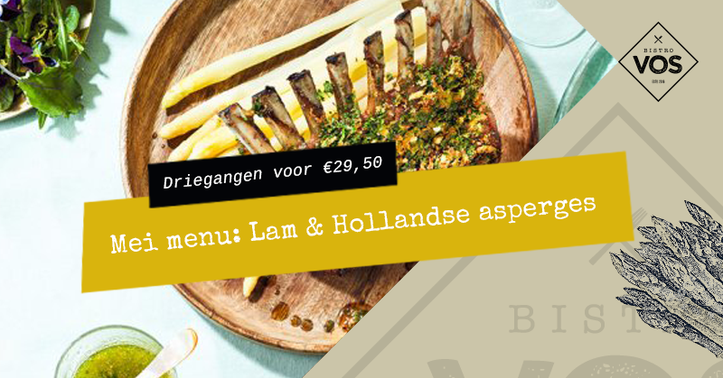 Mei menu: Lam & Hollandse asperges | Bistro VOS